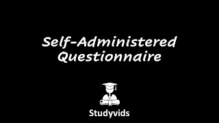 Self administered questionnaire