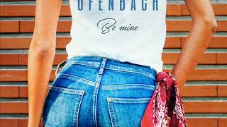 Ofenbach   Be Mine (Extended Mix) (2017)