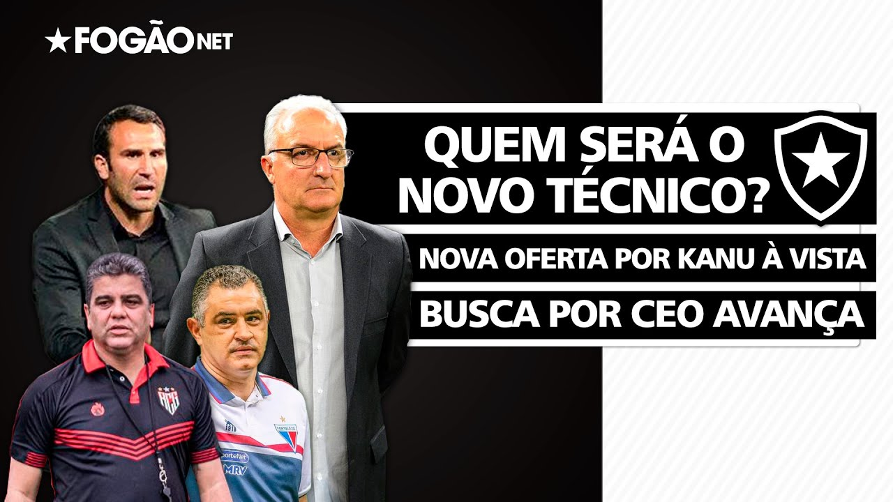 Resumo do fim de semana   Futuro técnico do Botafogo será português ou Dorival? Nova proposta à vista por Kanu