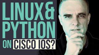Python and Linux on Cisco IOS?