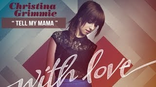 """Tell My Mama"" - Christina Grimmie - With Love"