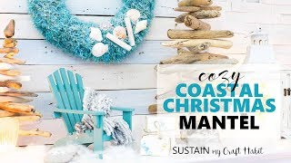 Cozy Coastal Christmas Mantel Decorating Ideas / Canadian Bloggers Home Tour 2017