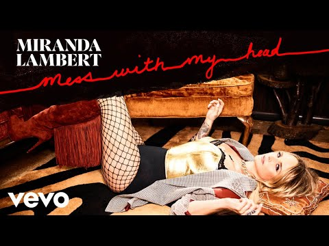 Miranda Lambert - Mess with My Head (Audio)