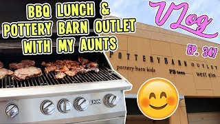 BBQ LUNCH & POTTERY BARN OUTLET WITH MY AUNTS | VLOG EP. 347