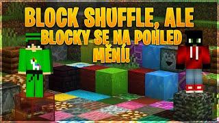 BLOCK SHUFFLE, ALE KDYŽ SE PODÍVÁME NA BLOCK, ZMĚNÍ SE! [MarweX&@Bige]