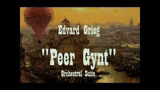 "Grieg ""Peer Gynt"" Suite I, II"