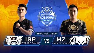 HTVC IGP Gaming vs MZ Esports   IGP vs MZ [Vòng 12 - 15.09] - ĐTDV Mùa Đông 2019