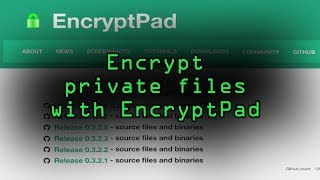 Encrypt your Private Text, Photo & Archive Files with EncryptPad [Tutorial]