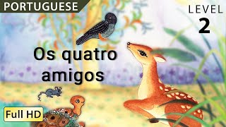 "Os quatro amigos  : Learn Portuguese with subtitles - Story for Children and Adults ""BookBox.com"""