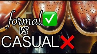 FORMAL VS CASUAL | DRESS SHOES FOR MEN | ARE YOU WEARING THE WRONG SHOES?