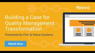 Webinar Preview: Building a Business Case for Quality Management Transformation in Life Sciences
