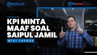 Wiki Trends - Izinkan Saipul Jamil Tampil di TV untuk Edukasi, KPI Minta Maaf