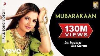 Mubarakaan Full Video - Dil Pardesi Ho Gaya|Kapil, Saloni