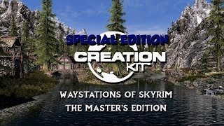 Waystations of Skyrim The Master's Edition