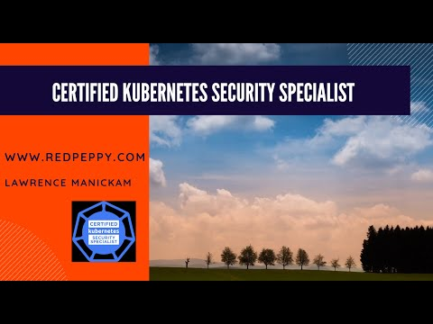 Certified Kubernetes Security Specialist (CKS) - New Exam - Course ...