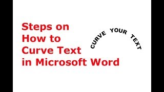 Steps on How to Curve Text in Microsoft Word