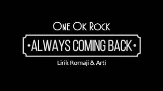 One Ok Rock   Always Coming Back (lirik Romaji & Bhs Indo)