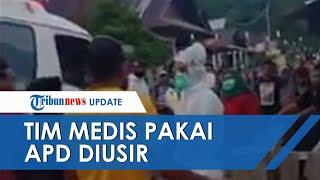 Viral Tim Medis Pakai APD Diusir Warga saat Jemput Pasien Covid-19, Didorong dan Ambulans Dikepung