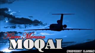 Moqai - Kisere Manuna (Official)