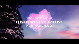Musik-Video-Miniaturansicht zu Loved With Your Love Songtext von Rival
