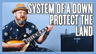 System Of A Down Protect The Land Guitar Lesson + Tutorial