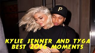 Kylie Jenner And Tyga Best 2016 Moments