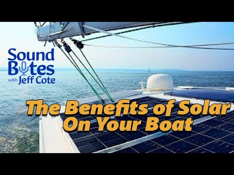 The Benefits of Solar On Your Boat - Sound Bites with Jeff Cote and Nigel Calder