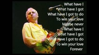 Mark Knopfler   What Have I Got To Do lyrics