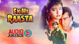 Ek Hi Raasta Audio Songs Jukebox   Ajay Devgan, Raveena