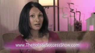 The Holistic Success Show: Episode 7