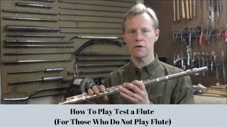 How To Play Test A Flute (For Those Who Do Not Play Flute)