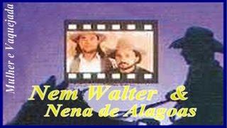 Nem Walter e Nena de Alagoas - Completo