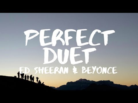 Ed Sheeran ‒ Perfect Duet (Lyrics) ft. Beyoncé (видео)