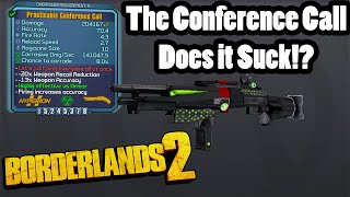 Borderlands 2: Conference Call- Does it Suck?!