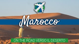MAROCCO on the road – Cascate, gole e deserto