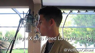 Girls Need Love X Up All Night   (Summer Walker X William Singe X Vic Rose Cover)