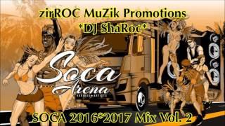 Best Soca Mix 2016/2017 Vol 2 * zirROC MuZik Promotions * DJ ShaRoc