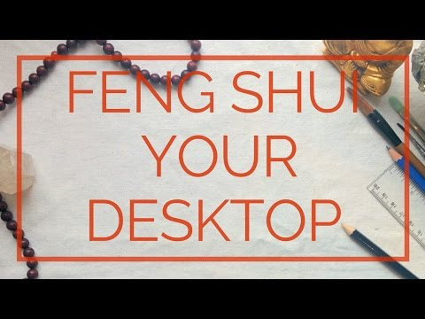 Feng Shui Your Desk: Increase productivity and focus