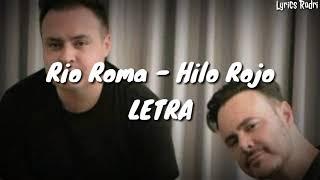 Río Roma   Hilo Rojo (LETRA)