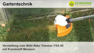 Vorstellung vom Stihl Akku Trimmer FSA 45 mit Kunststoff Messern