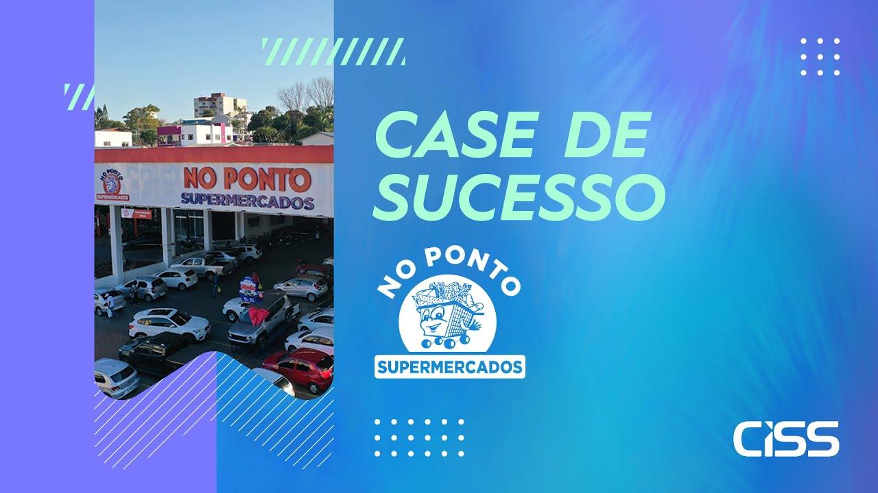 Case de succeso CISS - NoPonto Supermercados