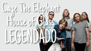 Cage The Elephant   House Of Glass [LEGENDADO PT BR]
