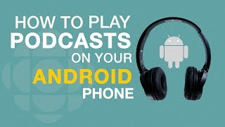 How to play podcasts on an Android phone
