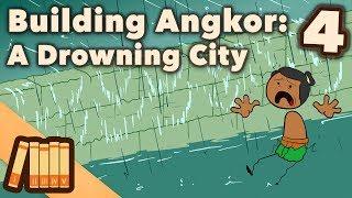 Building Angkor - A Drowning City - Extra History - #4