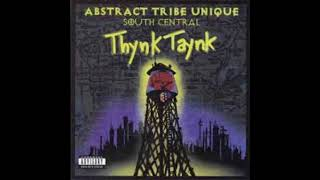 1998 - Abstract Tribe Unique - South Central Thynk Taynk FULL ALBUM (ABSTRACT RUDE)