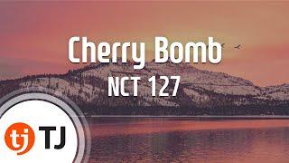 [TJ노래방] Cherry Bomb   NCT 127  TJ Karaoke