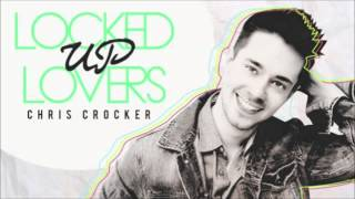Locked Up Lovers - Chris Crocker NEW SINGLE!