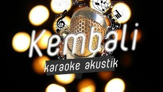 Raisa   Kembali (Karaoke Akustik)