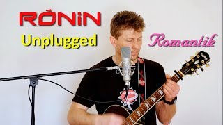 Video RÓNIN - Romantik (Unplugged)