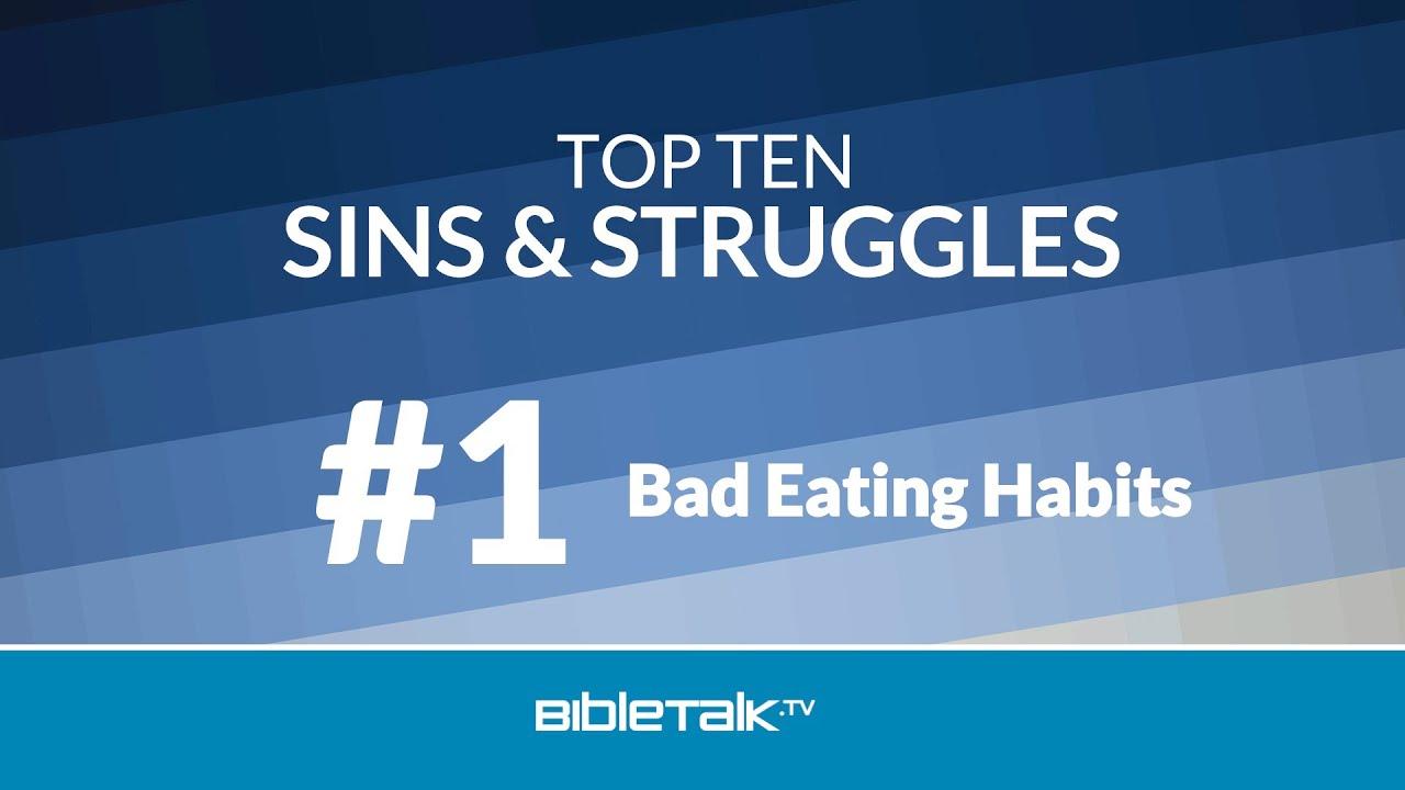 1 Bad Eating Habits Bibletalk Tv